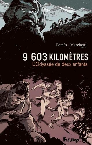 9 603 kilomètres - L'Odyssée de deux enfants, Stéphane Marchetti